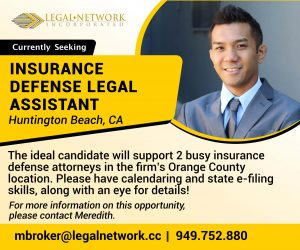 Insurance Defense Legal Assistant – Huntington Beach, CA - Legal Job