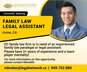 Family Law Legal Assistant – Irvine, CA - Legal Jobs