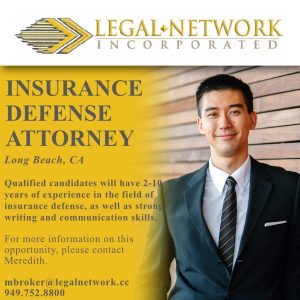 Insurance Defense Attorney – Long Beach, CA - Legal Job